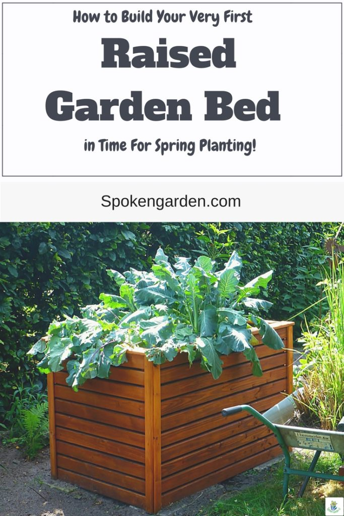 They How To Build Your Very First Raised Garden Bed In Time For Spring Planting