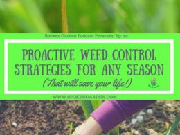 Ep. 21: Proactive Weed Control Strategies For Any Season!
