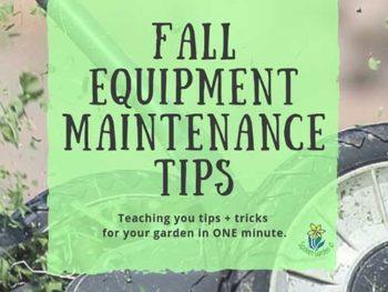 DIY Garden Minute Ep. 18: Fall Equipment Maintenance Tips
