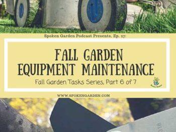 Ep. 27: Fall Garden Equipment Maintenance