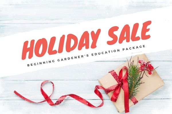 Holiday sale for beginning gardener's education