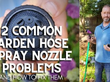 2 Garden Hose Spray Nozzle Problems and How to Easily Fix Them – DIY Garden Minute Ep. 205